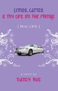 Limos, Lattes and My Life on the Fringe (Real Life Series)