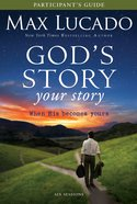 Gods Story Your Story (Participants Guide) (The Story Series)