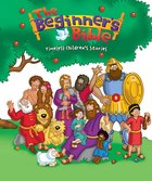 The Beginners Bible (Timeless Childrens Stories)