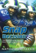 Snap Decision (#01 in Game Face Series)