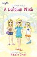 A Dolphin Wish (Faithgirlz! Series)