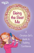 Being the Best Me (Faithgirlz! Lucy Series)