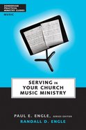 Serving in Church Music Ministry (Zondervan Practical Ministry Guide Series)
