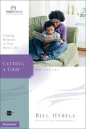 Interactions: Getting a Grip (Interactions Small Group Series)