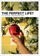 The Perfect Life (Leaders Guide) (Highway Visual Curriculum Series)