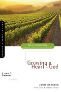 1 and 2 Samuel - Growing a Heart For God (New Community Study Series)