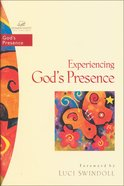 Experiencing Gods Presence (Women Of Faith Bible Study Series)