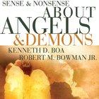Sense and Nonsense About Angels and Demons (Sense & Nonsense Series)