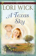 A Texas Sky (#02 in Yellow Rose Trilogy Series)