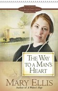 The Way to a Mans Heart (#03 in Miller Family Series)