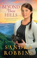 Beyond These Hills (#03 in Smokey Mountain Dreams Series)