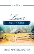 Loves Silent Song (#02 in June Masters Bacher Series)