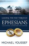 Ephesians (Leading The Way Through The Bible Series)
