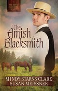 The Amish Blacksmith (#02 in The Men Of Lancaster County Series)