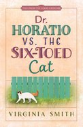 Dr Horatio Vs. the Six-Toed Cat (Tales From The Goose Creek B&b Series)