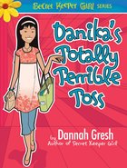 Danikas Totally Terrible Toss (Secret Keeper Girl Series)