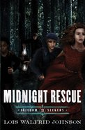 Midnight Rescue (#03 in Freedom Seekers Series)