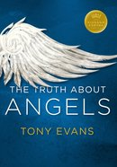 The Truth About Angels (Kingdom Agenda Series)