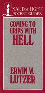 Coming to Grips With Hell (Salt And Light Pocket Guides Series)