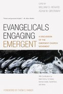 Evangelicals Engaging Emergent: A Discussion of the Emergent Church