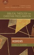 Commentary on Hebrews (Biblical Theology For Christian Proclamation Series)