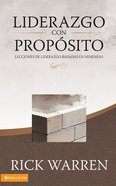 Liderazgo Con Proposito (Spanish) (Purpose Driven Leadership) (The Purpose Driven Life Series)