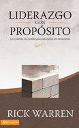 Liderazgo Con Proposito (Spanish) (Purpose Driven Leadership) (The Purpose Driven Life Series)