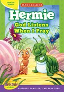God Listens When I Pray (Level Two Reader) (Hermie And Friends Series)
