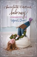 Chocolate-Covered Baloney (#03 in The Confessions Of April Grace Series)