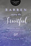 Barren Among the Fruitful (Inscribed Collection Series)