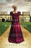 Heiress of Winterwood (#01 in Whispers On The Moors Series)