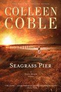 Seagrass Pier (#03 in Hope Beach Series)