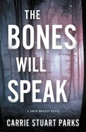 The Bones Will Speak (#02 in Gwen Marcey Novel Series)
