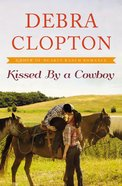Kissed By a Cowboy (#03 in Four Of Hearts Ranch Romance Series)