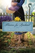 Flowers For Rachael (An Amish Garden Novella Series)