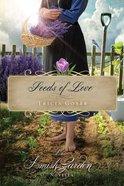 Seeds of Love (An Amish Garden Novella Series)