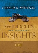 Slintc: Insights on Luke (Swindolls New Testment Insights Series)