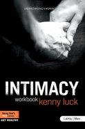 Intimacy: Understanding a Womans Heart Member Book (Being Gods Man Series)