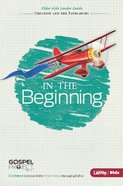 In the Beginning (Older Kids Leader Guide) (#01 in The Gospel Project For Kids 2012-15 Series)