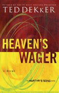 Heavens Wager (#01 in Martyrs Song Series)