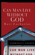 Can Man Live Without God (Contemporary Classics Series)