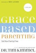 Grace Based Parenting (#01 in Grace Based Parenting Series)