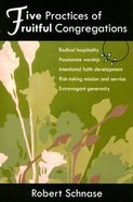 Five Practices of Fruitful Congregations (Five Practices Of Fruitful Series)