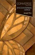 Converge Bible Studies | Encountering Grace (Converge Bible Studies Series)