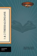 1-2 Thessalonians - Trusting Until Christ Returns (Back To The Bible Study Guides Series)