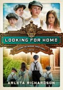 Looking For Home (#01 in Beyond The Orphan Train Series)