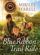 Blue Ribbon Trail Ride (#04 in Horses & Friends Series)