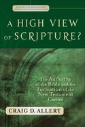A High View of Scripture? (Evangelical Ressourcement: Ancient Sources For The Churchs Future Series)