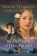 The Pattern of Her Heart (#03 in Lights Of Lowell Series)