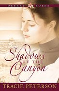 Shadows of the Canyon (#01 in Desert Roses Series)